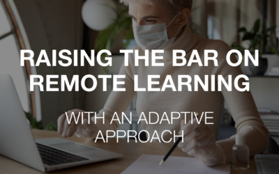Raising the Bar on Remote Learning with an Adaptive Approach