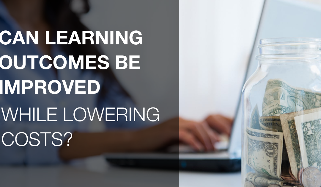 Can Learning Outcomes be Improved While Lowering Costs?